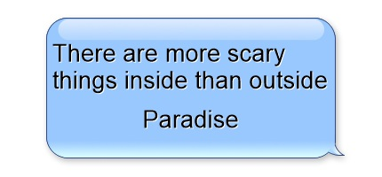 There-are-more-scary Quote